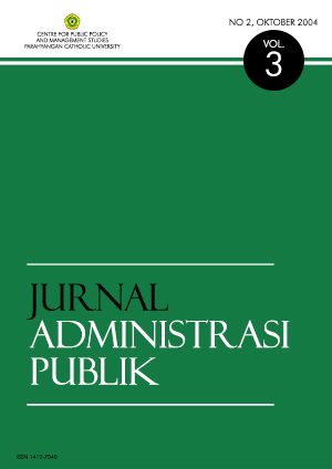 View Vol. 3 No. 2 (2004): Jurnal Administrasi Publik, Volume 3, Nomor 2, Oktober 2004, ISSN 1412 - 7040